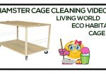 Hamster Cage Cleaning Videos-LIVING WORLD ECO HABITAT